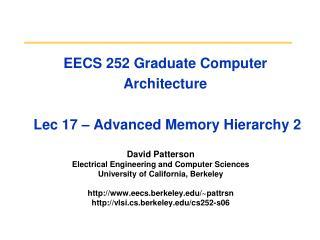 EECS 252 Graduate Computer Architecture  Lec 17 – Advanced Memory Hierarchy 2
