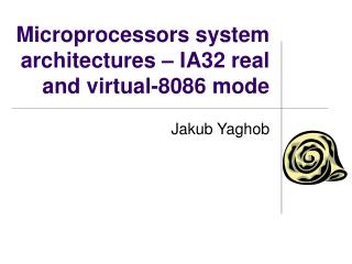 Microprocessors system architectures  – IA32  real and virtual-8086 mode