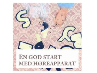EN GOD START MED HØREAPPARAT