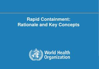 Rapid Containment: Rationale and Key Concepts