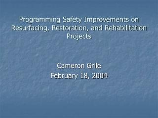 Programming Safety Improvements on Resurfacing, Restoration, and Rehabilitation Projects