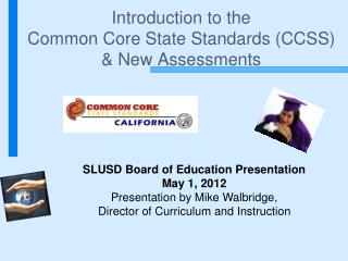 Introduction to the  Common Core State Standards (CCSS) & New Assessments