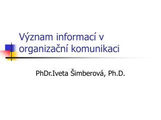 V�znam informac� v organiza?n� komunikaci