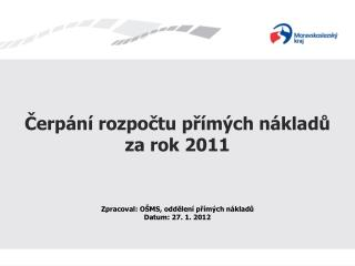 Čerpání rozpočtu přímých nákladů za rok 2011