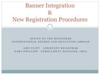 Banner Integration & New Registration Procedures