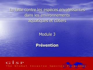 La lutte contre les espèces envahissantes  dans les environnements  aquatiques et côtiers Module 3