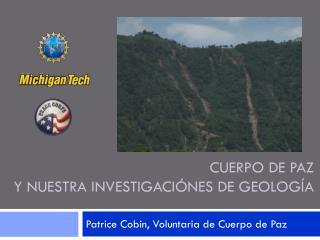 Cuerpo  de  paz y  Nuestra investigaciónes  De  geología