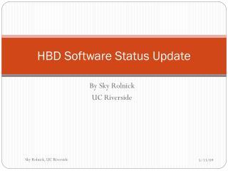 HBD Software Status Update