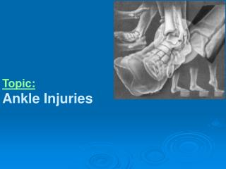 Topic: Ankle Injuries