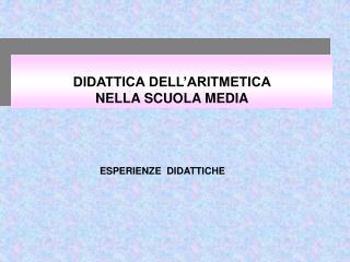 DIDATTICA DELL'ARITMETICA NELLA SCUOLA MEDIA