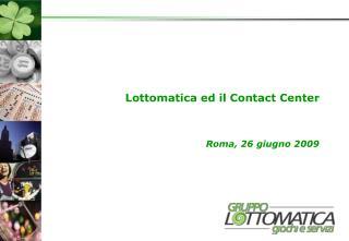 Lottomatica ed il Contact Center Roma, 26 giugno 2009