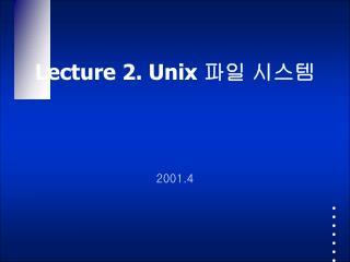 Lecture 2. Unix  파일 시스템