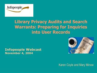 Library Privacy Audits and Search Warrants: Preparing for Inquiries into User Records