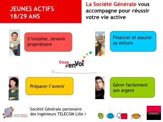 La Société Générale  vous accompagne pour réussir votre vie active