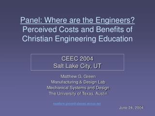 Panel: Where are the Engineers? Perceived Costs and Benefits of  Christian Engineering Education