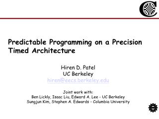 Predictable Programming on a Precision Timed Architecture