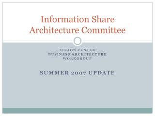 Information Share  Architecture Committee
