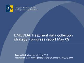 EMCDDA Treatment data collection strategy - progress report May 09