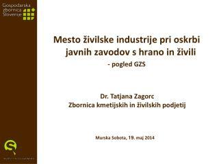 Mesto �ivilske industrije pri oskrbi javnih zavodov s hrano in �ivili - pogled GZS