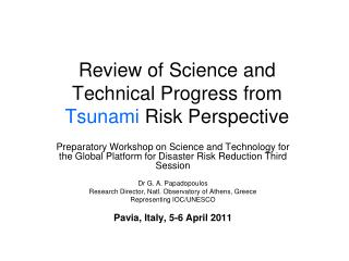Review of Science and Technical Progress from  Tsunami  Risk Perspective