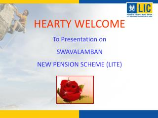 HEARTY WELCOME To Presentation on SWAVALAMBAN  NEW PENSION SCHEME (LITE)