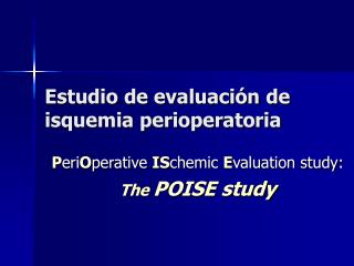 Estudio de evaluación de isquemia perioperatoria