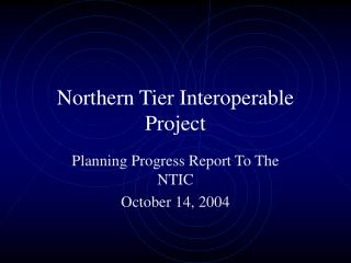 Northern Tier Interoperable Project