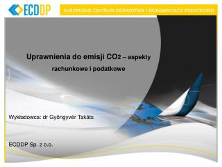 Uprawnienia do emisji CO 2 – aspekt y rachunkowe i podatkowe