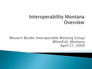 Interoperability Montana Overview