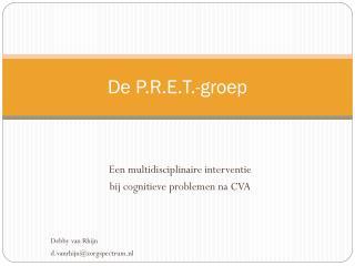 De P.R.E.T.-groep