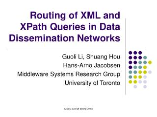 Routing of XML and XPath Queries in Data Dissemination Networks