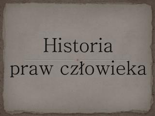 Historia  praw cz?owieka