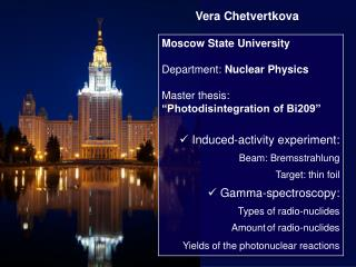 "Moscow State University Department:  Nuclear Physics Master thesis: ""Photodisintegration of Bi209"""