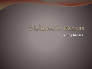 Violence in Kansas