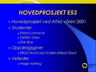 HOVEDPROSJEKT E53