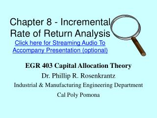 Chapter 8 - Incremental Rate of Return Analysis  Click here for Streaming Audio To Accompany Presentation optional