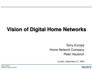Vision of Digital Home Networks