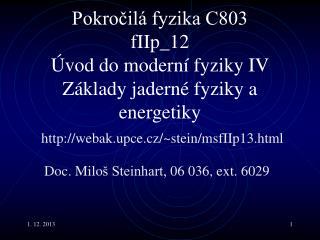 Pokročilá fyzika C803 fI Ip _ 12 Úvod do moderní fyziky IV Základy jaderné fyziky a energetiky