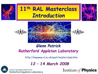 11 th  RAL Masterclass Introduction