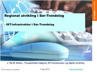 Regional utvikling i Sør-Trøndelag - IKT-infrastruktur i Sør-Trøndelag