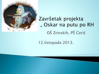 OŠ Zrinskih, PŠ Cerić                                           12.listopada 2013.