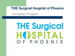 THE Surgical Hospital of Phoenix