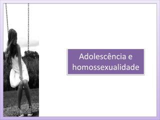 Adolescência e homossexualidade