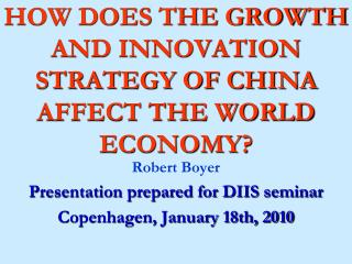 HOW DOES THE GROWTH AND INNOVATION STRATEGY OF CHINA AFFECT THE WORLD ECONOMY?