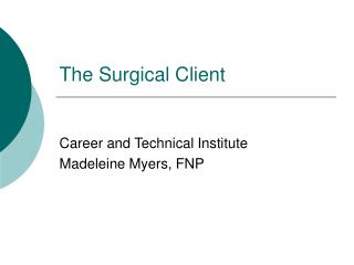 The Surgical Client