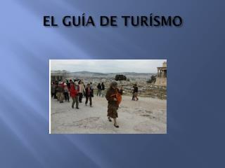 EL GUÍA DE TURÍSMO