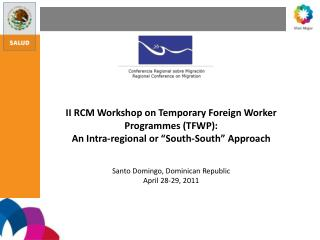 II RCM Workshop on Temporary Foreign Worker Programmes (TFWP):