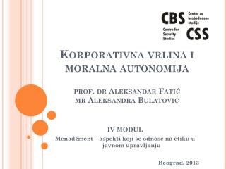 K orporativna vrlina i moralna autonomija prof.  dr  Aleksandar  Fati ć mr  Aleksandra  Bulatovi ć