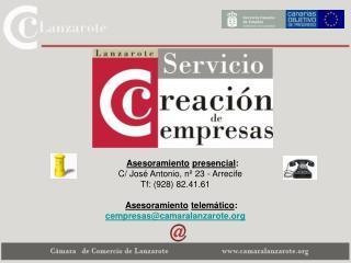 Asesoramiento presencial :     C/ Jos� Antonio, n� 23 - Arrecife Tf: (928) 82.41.61