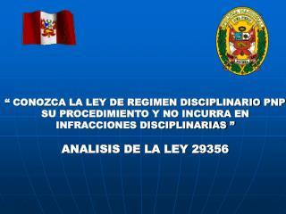 CONOZCA LA LEY DE REGIMEN DISCIPLINARIO PNP  SU PROCEDIMIENTO Y NO INCURRA EN  INFRACCIONES DISCIPLINARIAS    ANALISIS